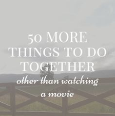 30 things to do together: bucket list - ideas for goals or plans for before you kick the bucket