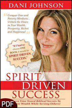 Spirit Driven Success -- by Dani Johnson