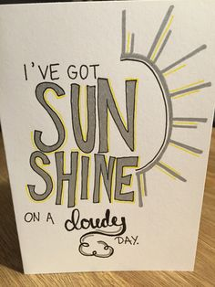 I've got sunshine on a cloudy day - Handlettering