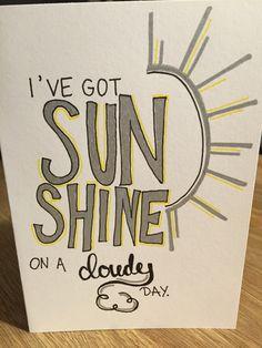 I've got sunshine on a cloudy day - Handlettering