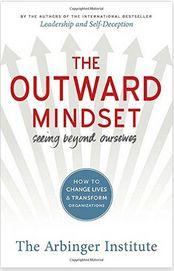 The Outward Mindset | Seeing Beyond Ourselves | PDF | EPUB | Mp3 | The Arbinger Institute | Read with the Free App