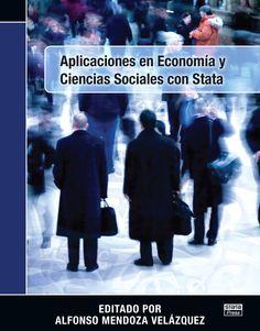 Aplicaciones en economía y ciencias sociales con Stata / Alfonso Mendoza Velázquez (editor) (2013)