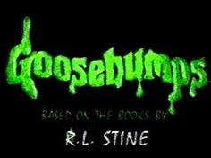 Goosebumps tv show.