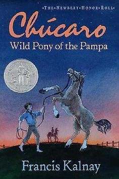 Chucaro: Wild Pony of the Pampa by Francis Kalnay (1993 Pbk), Good, OUT-OF-PRINT