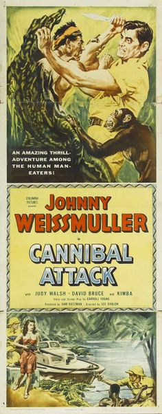 Cannibal Attack (1954)Stars: Johnny Weissmuller, Judy Walsh, David Bruce, Bruce Cowling, Charles Evans ~ Director: Lee Sholem