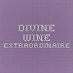 MUST SEE DIVINE Wine Extraordinaire