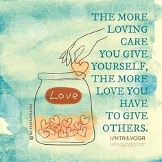 Quotes About Love : The more loving care you give yourself, the more love you have to give others. - Hall Of Quotes The Words, Note To Self, Self Love, Love Quotes, Inspirational Quotes, Love Amor, Self Compassion, Compassion Fatigue, Meaning Of Love