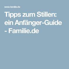 Tipps zum Stillen: ein Anfänger-Guide - Familie.de