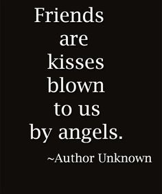 Friends and Angels - Friendship Quote | Full Dose