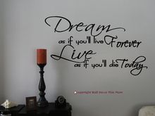 """Dream as if you'll live forever Live as if you'll die today Inspirational Wall Sticker Quote - excellent for any area in Home Decor This is a vinyl decal sticker designed to be used to decorate your home. Available in 2 sizes: 23""""W x 13""""H or 35""""W x 20""""H #wallsticker #inspiration"""