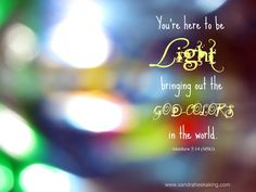 A believer's purpose in this world...be a light