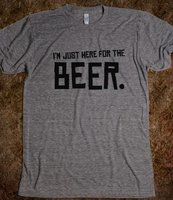 Im Just Here for the Beer - Im here for a good time - Skreened T-shirts, Organic Shirts, Hoodies, Kids Tees, Baby One-Pieces and Tote Bags Custom T-Shirts, Organic Shirts, Hoodies, Novelty Gifts, Kids Apparel, Baby One-Pieces   Skreened - Ethical Custom