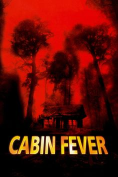 click image to watch Cabin Fever (2002)