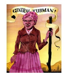 John Hendrix - Harriet 'The General' Tubman.  Fortunately Tubman was too ill to participate in John Brown's raid on Harper's Ferry.