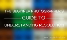 resolution1 600x362 The Beginner Photographers Guide to Understanding Resolution