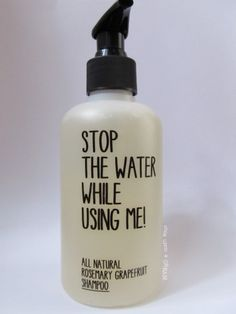 Stop the water while using me all natural rosemary grapefruit shampoo