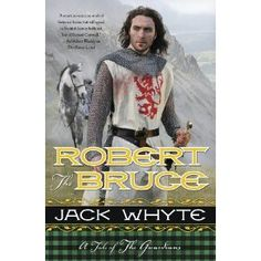Robert the Bruce Jack Whyte|| From author Jack Whyte comes the true story of Robert the Bruce: a passionate man. An incredible warrior. And one of Scotland's finest.   Robert I, or as he is known to a grateful Scottish nation, Robert the Bruce, was one of Scotland's greatest kings, as well as one of the most famous warriors of his generation.