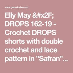 """Elly May / DROPS 162-19 - Crochet DROPS shorts with double crochet and lace pattern in """"Safran"""". Size: S - XXL. - Free pattern by DROPS Design"""