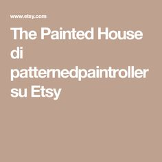 The Painted House di patternedpaintroller su Etsy
