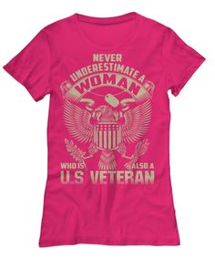 Limited Edition - Never Underestimate a Woman Veteran T-Shirt