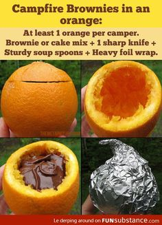 Campfire Brownies in an orange! at least 1 orange per camper, Brownie or cake mix, 1 sharp knife, Sturdy soup spoons, Heavy foil wrap. Notes: For brownie mix you will get approx. Cake mix will yield approx. Easy Campfire Meals, Campfire Food, Camping Meals, Go Camping, Camping Hacks, Campfire Recipes, Camping Cooking, Camping Checklist, Backpacking Meals