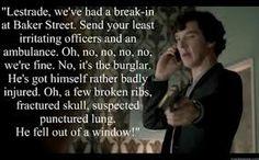 Lestrade: 'How many times, exactly, did he 'fall' out the window?' Sherlock: 'I lost count. He's so protective of mrs hudson :) Sherlock Holmes, Sherlock Fandom, Sherlock Quotes, Moriarty, Broken Ribs, Mrs Hudson, Arthur Conan Doyle, Thing 1, John Watson