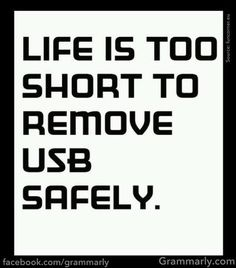 Life is too short to remove #USB safely. #Tech #Humor