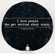 I Love People who get excited about stars Poem Quotes, Words Quotes, Wise Words, Qoutes, Motivational Quotes, Life Quotes, Inspirational Quotes, Sweet Quotes, Sayings