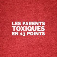 """L'association des mots """"parents"""" et """"toxiques"""" peut sembler étrange mais il y a pourtant là"""