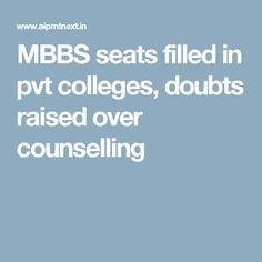 MBBS seats filled in pvt colleges, doubts raised over counselling