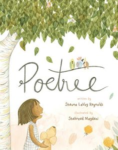 Poetree by Shauna LaVoy Reynolds; by Shahrzad Maydani. Dial Books Something unexpected happens when Sylvia shares her poems with her favorite tree.