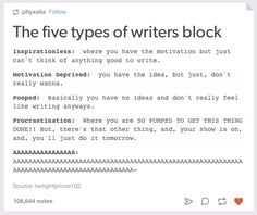 The five types of writers block Inspirationless: where you have the motivation but just can't think of anything good to write. Motivation Deprived: you have the idea, but just, don't really. Writing Humor, Book Writing Tips, Writing Quotes, Writing Help, Writing Prompts, Writing Ideas, Writing Websites, Fiction Writing, Writer Memes