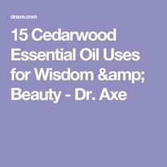 15 Cedarwood Essential Oil Uses for Wisdom & Beauty - Dr. Cedarwood Essential Oil Uses, Cedarwood Oil, Doterra Cedarwood, Young Living Oils, Young Living Essential Oils, Doterra Essential Oils, Essential Oil Blends, Regrow Hair Naturally, Oil For Dry Skin
