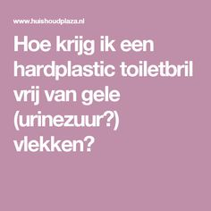 Hoe krijg ik een hardplastic toiletbril vrij van gele (urinezuur?) vlekken? Nutella Jar, Edgy Hair, Household Cleaners, Super Healthy Recipes, Life Organization, Cream Horn Molds, Housekeeping, Clean House, Food Hacks