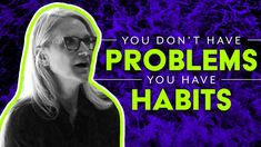 You don't have problems. You have habits. In this behind-the-scenes look from recording a new audio show we are launching this summer, I describe how to easi. Mel Robbins, Positive Vibes Only, Change Your Mindset, Feeling Stuck, Ted Talks, Life Advice, Self Improvement, Philosophy, Insight