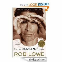 """""""Stories I Only Tell My Friends"""" - Rob Lowe"""