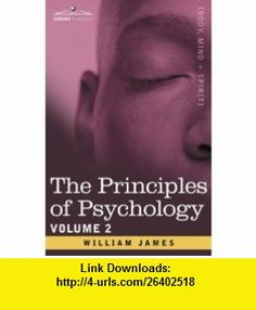 The Principles of Psychology, Vol. 2 (9781602063143) William James , ISBN-10: 1602063141  , ISBN-13: 978-1602063143 ,  , tutorials , pdf , ebook , torrent , downloads , rapidshare , filesonic , hotfile , megaupload , fileserve