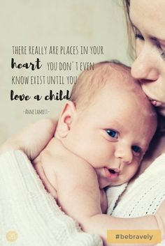 """There really are places in your heart you don't even know exist, until you love a child"" -Anne Lamott - Motherhood Inspiration - Quotes About Motherhood That Tell It Like It Is Baby Boy Quotes, Mommy Quotes, Son Quotes, Mom To Be Quotes, Being A Mother Quotes, New Parent Quotes, Newborn Quotes, Qoutes, Child Quotes"