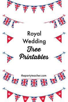 Royal wedding free printables curated by The Party Teacher