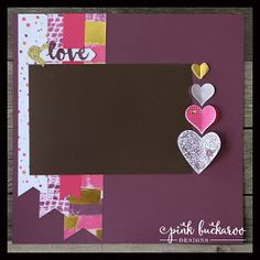 Pink Buckaroo Designs: Stamp Club To Go Scrapbook Page- Heart Happiness Love Scrapbook, Wedding Scrapbook Pages, Bridal Shower Scrapbook, Paper Bag Scrapbook, Scrapbook Layout Sketches, Scrapbook Designs, Scrapbook Albums, Scrapbook Supplies, Scrapbooking Layouts