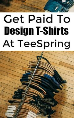 Learn How You Can Get Paid To Design T-Shirts and Other Products At TeeSpring!