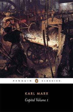 Capital: Volume 1: A Critique of Political Economy (Penguin Classics) by Karl Marx http://www.amazon.com/dp/0140445684/ref=cm_sw_r_pi_dp_eFx6ub0KYPEMD