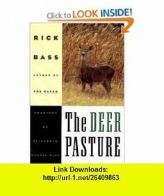 The Deer Pasture (9780393314359) Rick Bass, Elizabeth Hughes Bass , ISBN-10: 0393314359  , ISBN-13: 978-0393314359 ,  , tutorials , pdf , ebook , torrent , downloads , rapidshare , filesonic , hotfile , megaupload , fileserve