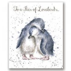 Wrendale Designs Anniversary Greeting Card Penguins To a pair of lovebirds Watercolor Animals, Watercolor Flowers, Watercolor Paintings, Watercolours, Anniversary Greeting Cards, Wrendale Designs, Vintage Birds, Cute Cards, Animal Paintings