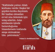 """RT @derintarih: """"Kalbimde yalnız Allah korkusu vardır. Başka bir şeyden korku duymam.""""  Sultan II. Abdülhamid Han #DerinTarih https://t.co/XxciMMp7GX"""