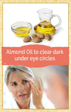 Almond Oil to clear dark under eye circlesDark circles are not a serious skin problem, but they make people look tired, exhausted, unhealthy and older.Almond oil is a great natural ingredient that is very beneficial for the delicate skin around your eyes. Regular usage of almond oil will help fade your under eye circles. Lightly massage a little almond oil under your eyes daily before going to bed. Leave it on overnight and rinse it off the next morning.