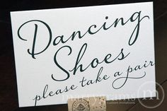 Such a cute idea to have a basket of flip flops for the ladies to use when dancing.  Dancing Shoes Wedding Sign  Flip Flops Basket Sign by marrygrams, $4.00
