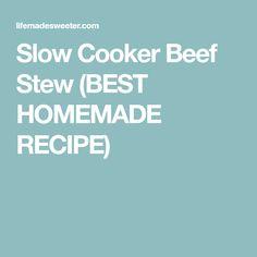 Slow Cooker Beef Stew (BEST HOMEMADE RECIPE)