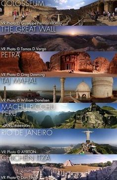 "Visit the seven ""new"" Wonders of the World. I've already been fortunate enough to see the Colosseum."