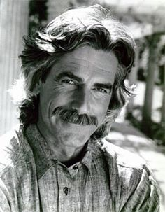 Sam Elliott - has been & will always be my numero uno!
